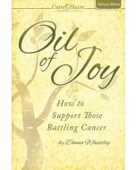 Oil of Joy - How to Support Those Battling Cancer