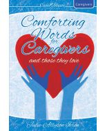 Comforting Words for Caregivers and Those They Love