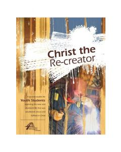 Christ the Re-Creator (Print on Demand)
