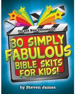 30 Simply Fabulous Bible Skits for Kids!