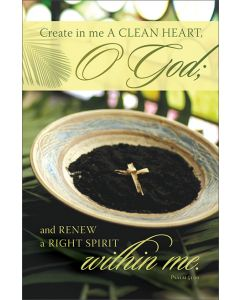 Ash Wednesday Bulletin - Create in me a clean heart…