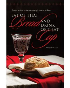 Communion Bulletin - Eat of that Bread and drink of that Cup