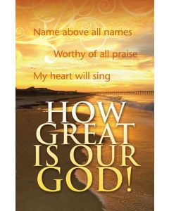 General Worship Bulletin - How Great Is Our God!