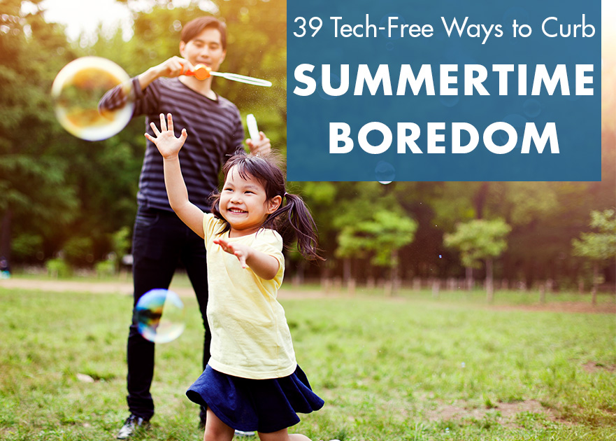 39 Tech-free ways to curb kids' summertime boredom