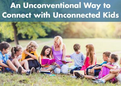 An unconventional way to connect with unconnected kids