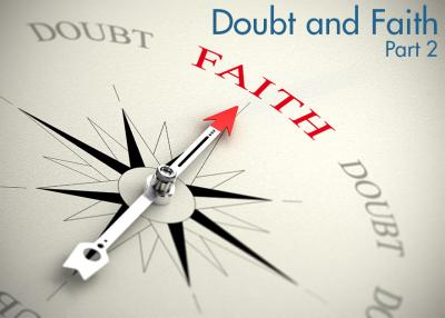 Doubt and Faith, part 2