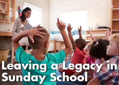 Leaving a Legacy in Sunday School