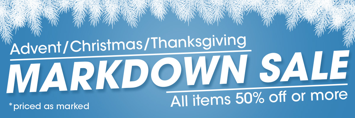 Markdown Sale! 50% or more Off Christmas, Advent & Thanksgiving