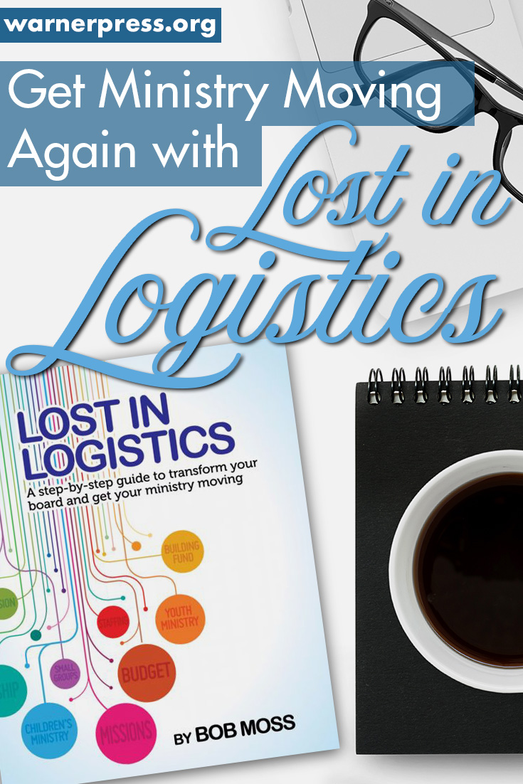 Get ministry moving again with new book Lost in Logistics