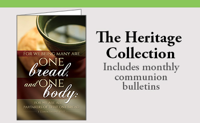 The Heritage Collection Bulletin Subscription includes monthly communion bulletins